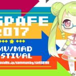 AniPAFE2017 [ AniPAL AMV/MAD FESTIVAL in JAPAN 2017 ]